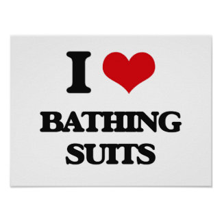 I Love Bathing Suits Print