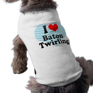 I love Baton Twirling Dog Tee Shirt