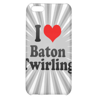 I love Baton Twirling iPhone 5C Cover