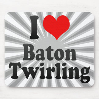 I love Baton Twirling Mousepad