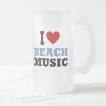 Beach Themed I love Beach Music Frosted Glass Beer Mug