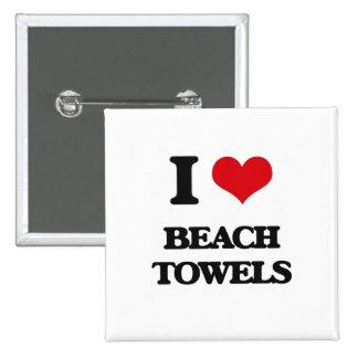 I Love Beach Towels Pin