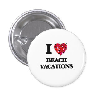 I Love Beach Vacations 1 Inch Round Button