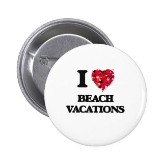 I Love Beach Vacations 2 Inch Round Button