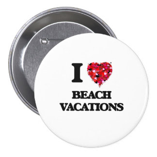 I Love Beach Vacations 3 Inch Round Button