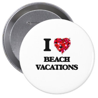 I Love Beach Vacations 4 Inch Round Button