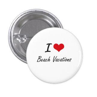 I Love Beach Vacations Artistic Design 1 Inch Round Button