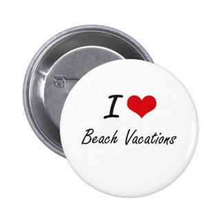 I Love Beach Vacations Artistic Design 2 Inch Round Button