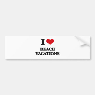 I Love Beach Vacations Bumper Stickers