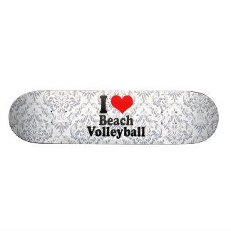 I love Beach Volleyball Skateboard
