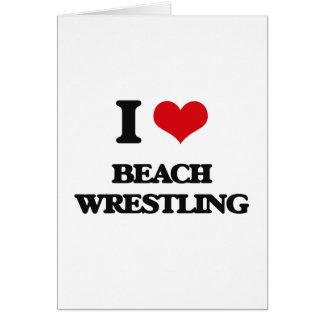 I Love Beach Wrestling Greeting Cards