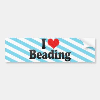 I Love Beading Bumper Stickers