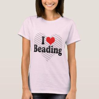 I Love Beading T-Shirt