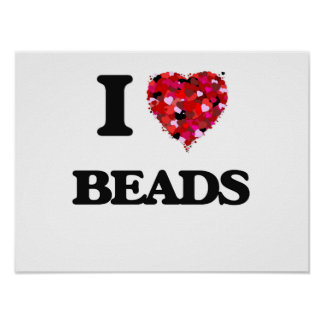 I Love Beads Poster