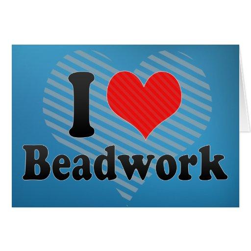 I Love Beadwork Card