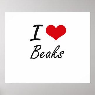 I Love Beaks Artistic Design Poster
