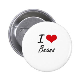 I Love Beans Artistic Design 2 Inch Round Button
