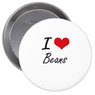 I Love Beans Artistic Design 4 Inch Round Button
