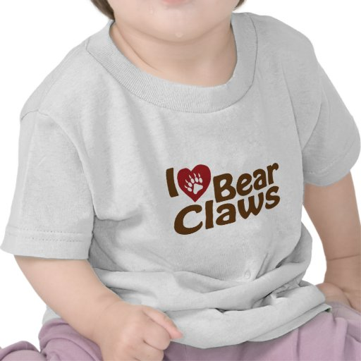 i love bear claws shirt