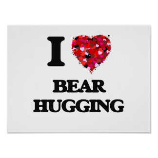 I love Bear Hugging Poster