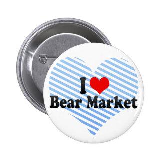 I Love Bear Market Pins