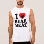 I LOVE BEAR MEAT. SLEEVELESS SHIRTS