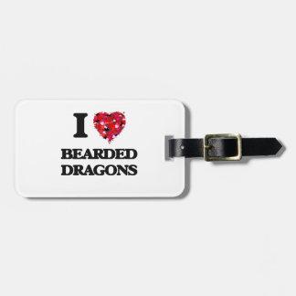 I love Bearded Dragons Bag Tag