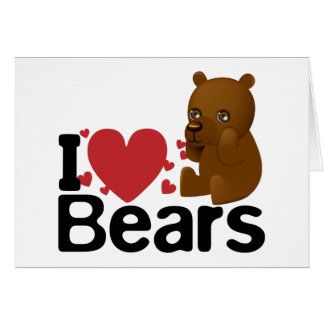 I Love Bears Card