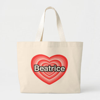 I love Beatrice. I love you Beatrice. Heart Large Tote Bag