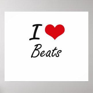 I Love Beats Artistic Design Poster