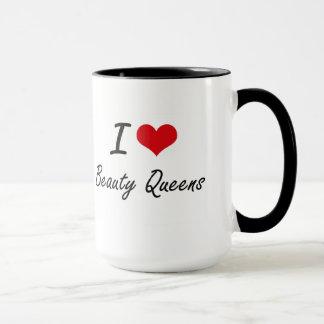 I Love Beauty Queens Artistic Design Mug