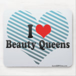 I Love Beauty Queens Mouse Pad