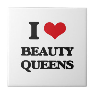 I Love Beauty Queens Small Square Tile