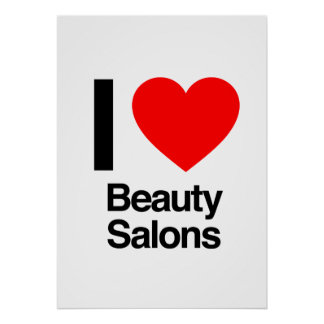 i love beauty salons posters