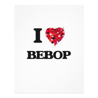 "I Love Bebop 8.5"" X 11"" Flyer"