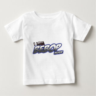 I Love BeBOP music Baby T-Shirt