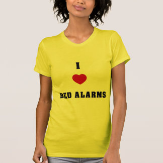 I Love Bed Alarms T-shirt