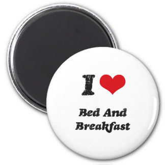 I Love BED AND BREAKFAST Refrigerator Magnet