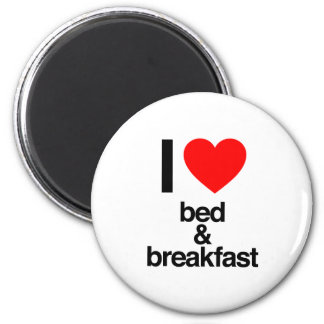 i love bed and breakfast fridge magnets