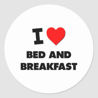 I Love Bed And Breakfast Round Stickers