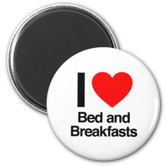 i love bed and breakfasts magnets