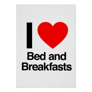 i love bed and breakfasts posters