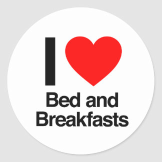 i love bed and breakfasts round stickers