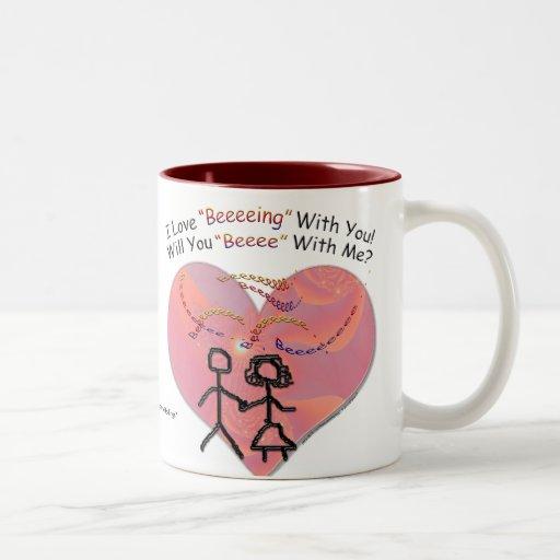 """I Love """"Beeeeing"""" With You! Two-Tone Coffee Mug"""