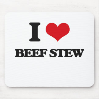 I love Beef Stew Mouse Pad