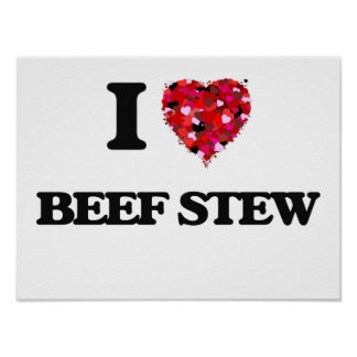 I love Beef Stew Poster