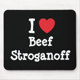 I love Beef Stroganoff heart T-Shirt Mouse Pad