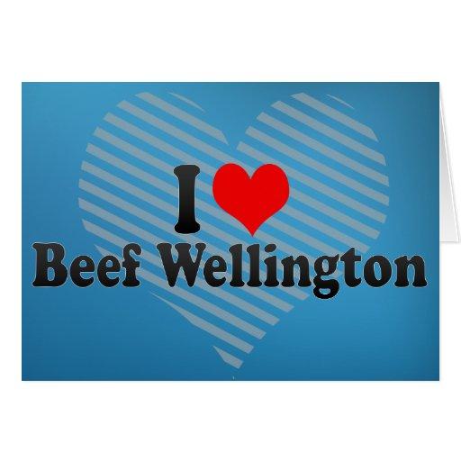 I Love Beef Wellington Greeting Card