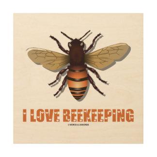I Love Beekeeping Bee Attitude Apiarist Wood Print