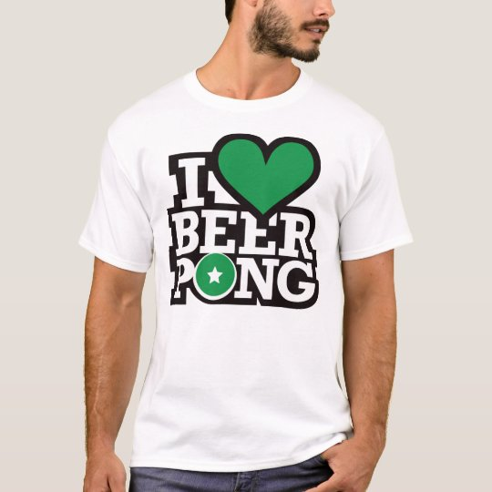 I Love Beer Pong v2 - Green T-Shirt
